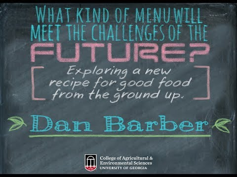 "Dan Barber Lecture: ""What Kind of Menu will Meet the Challenges of the Future?"""