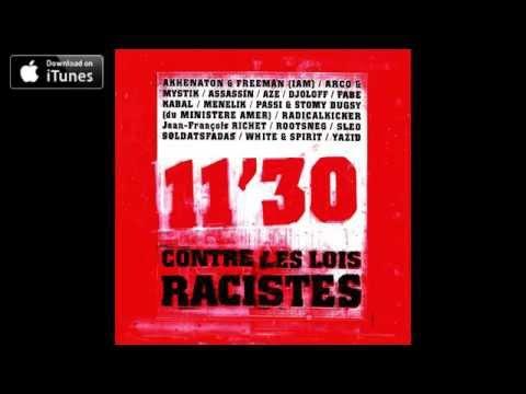 11'30 contre les lois racistes  Akhenaton  Freeman Mystik  Assassin  Fabe  Passi  Stomy