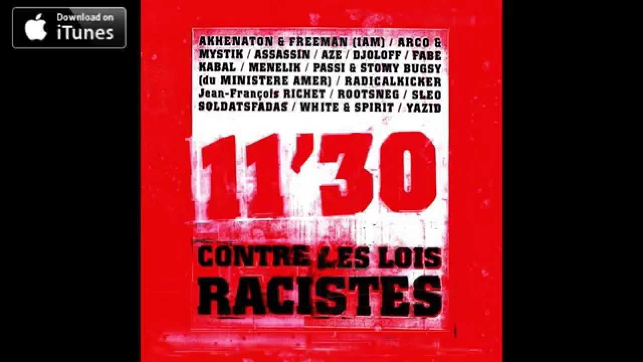 Download 11'30 contre les lois racistes  Akhenaton  Freeman Mystik  Assassin  Fabe  Passi  Stomy