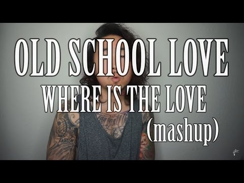 Old School Love – Lupe Fiasco Where Is The Love mashup  Lawrence Park