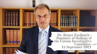 Dr. Reiner Fuellmich - Summary of findings of the Corona Investigative Committee. 15 September 2021