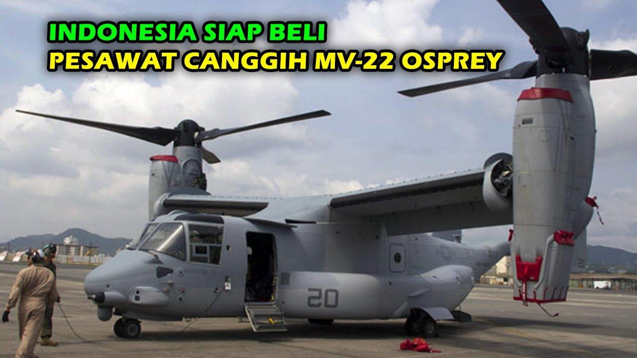 TERBARU !! INDONESIA SIAP BELI 8 UNIT PESAWAT CANGGIH MV-22 OSPREY UNTUK TNI AD