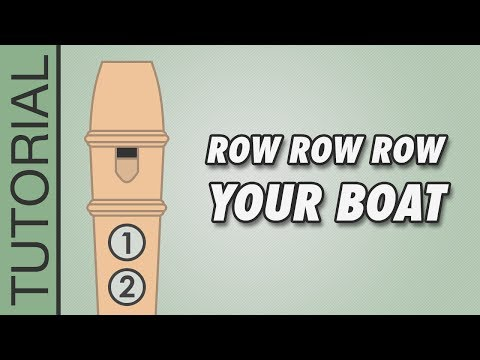 How To Play Row Row Row Your Boat On The Recorder - Easy Tutorial