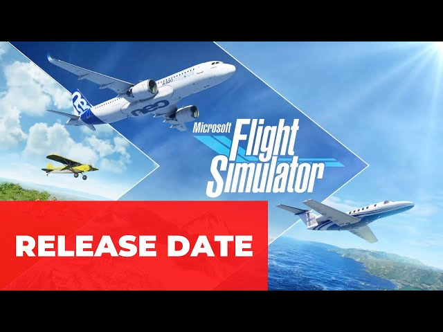 Flight Simulator 2020 release date ANNOUNCED - 3 pricing plans confirmed