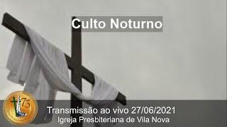 Culto Noturno - Rev. Wesley Correia (27/06)
