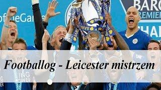 Footballog - Leicester mistrzem