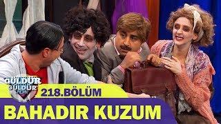 Güldür Güldür Show 218.Bölüm - Bahadır Kuzum