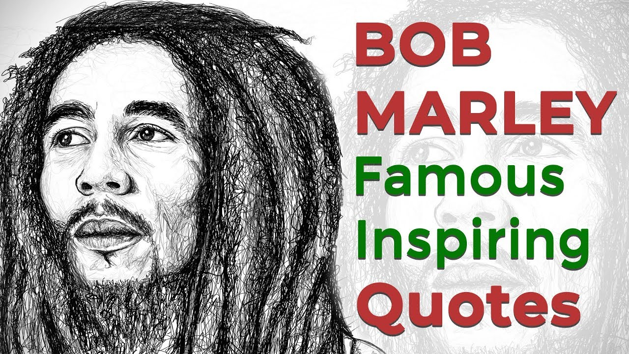 top famous inspirational motivational quotes by bob marley