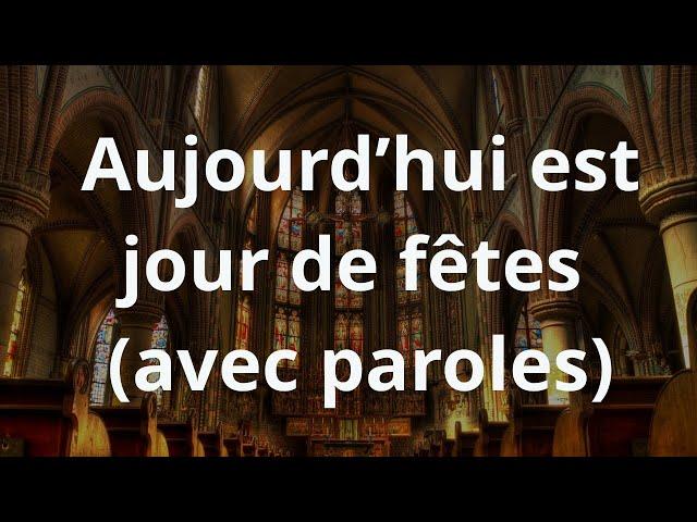 Aujourd'hui est jour de fête | Chants chrétiens avec paroles pour la Toussaint
