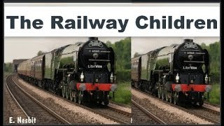 The Railway Children Audiobook by E. NESBIT | Full Audiobook with Subtitles