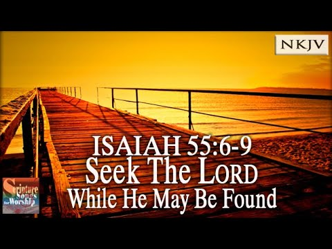"Isaiah 55:6-9 Song ""Seek The LORD While He May Be Found"" (Christian Worship w/ Lyrics) - Esther Mui"