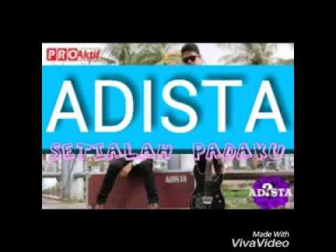 Lirik Adista Setialah Padaku.
