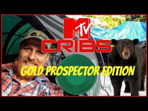 "MTV Cribs ""Gold Prospector"" Edition:"