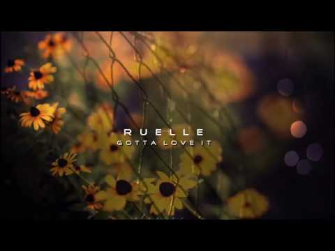 Ruelle - Gotta Love It