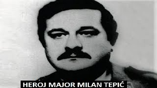 Major Milan Tepić Srpski Heroj