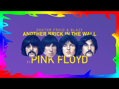 Doktor Froid & Blazy - Another Brick In The Wall ft. Pink Floyd (Intro Version)