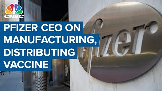 Pfizer CEO on manufacturing and distributing Covid-19 vaccine
