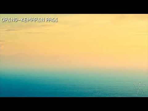 ORIND-KEMARIN PAGI (VIDEO LYRIC)