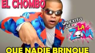 Que Nadie Brinque EL CHOMBO.mp3