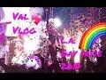 Val Vlog #2 :  L.A. Gay Pride 2017