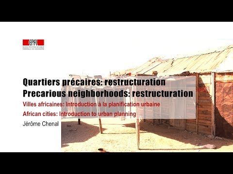 Quartiers précaires : restructuration / Precarious neighborhoods : restructuration