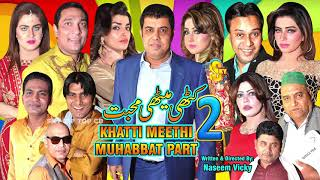 Khatti Meethi Muhabbat Part 2 Trailer 2019 | Naseem Vicky and Raima Khan and Varda |Stage Drama 2019