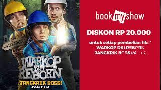 Diskon rp 20.000 nonton warkop dki reborn jangkrik boss part 2 - bookmyshow indonesia
