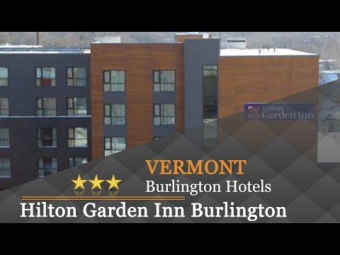 Hilton Garden Inn Burlington Downtown - Burlington Hotels, Vermont