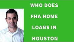 Who Does FHA Home Loans in Houston- Purchase Loan