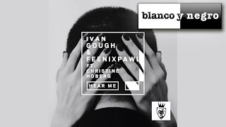 Ivan Gough & Feenixpawl Feat. Christine Hoberg - Hear Me (Official Audio)
