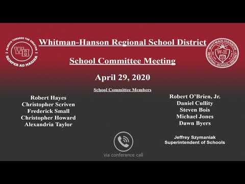 Whitman Hanson Regional School Committee Meeting. April 29, 2020