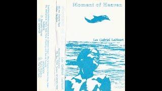 Les Gabriel LaHeart - Moment Of Heaven [Full Album New Age / Ambient / Drone Music Cassette 1984]