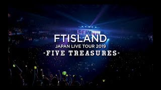 FTISLAND JAPAN LIVE TOUR 2019 -FIVE TREASURES- at WORLD HALL【Teaser】