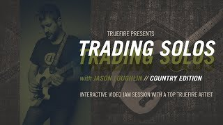 Jason Loughlin's Trading Solos: Country - Intro - Guitar Lessons