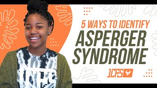 Clear your mind about what Asperger's Syndrome Looks Like - 5 Ways to Identify Asperger Syndrome