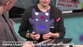 #heiseshowXXL: Arduino, Lilypad & Co. – Einstieg zum Basteln mit Elektronik