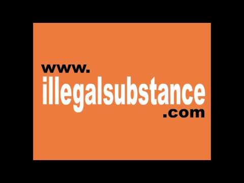 Illegal Substance - Feelin Alright