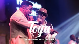 Toya - Tim Godfrey Ft Israel Houghton