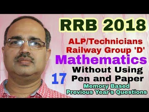 RRB-ALP/Technician and Railway Group D 2018: Mathematics (17) Memory Based