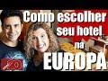 Europa em Detalhes 2017 - Parte 2 - Como reservar seu hotel