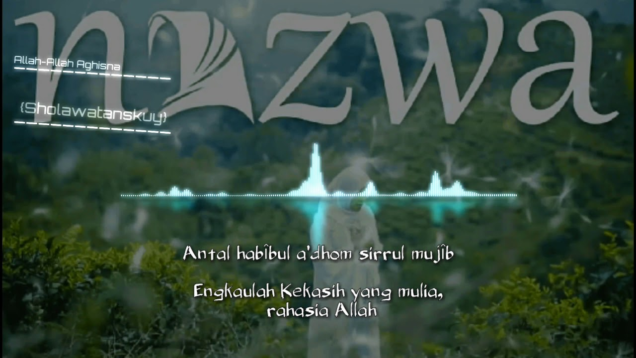 nazwa maulidia allah allah aghisna lyric terjemahan youtube