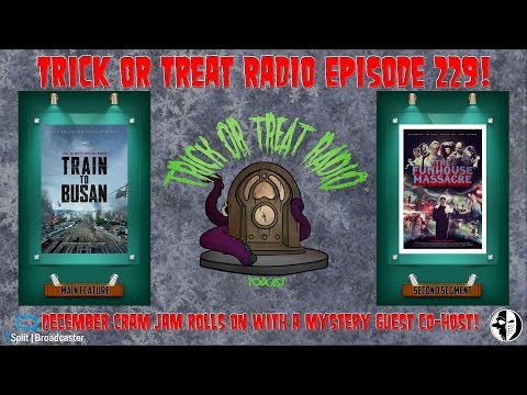 Trick or Treat Radio Episode 229 - Train to Busan & The Funhouse Massacre reviews