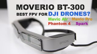 The Amazing EPSON MOVERIO BT-300 FPV Glasses for DJI Drones!  The Best?