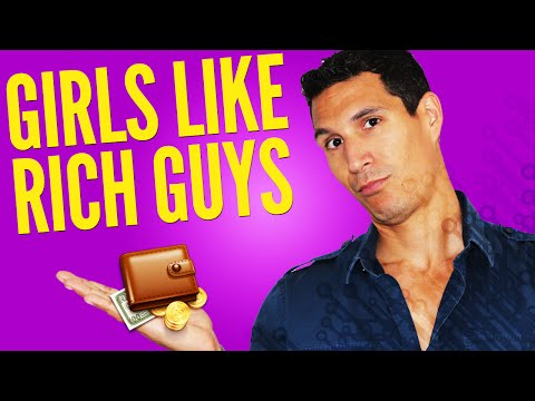 Girls Only Like Rich Guys... Right?
