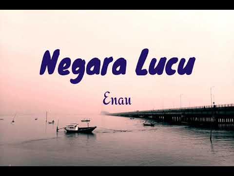 Enau - Negara Lucu (Lirik)