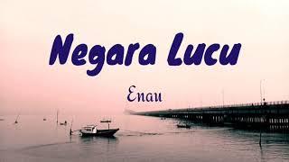 Gambar cover Enau - Negara Lucu (Lirik)