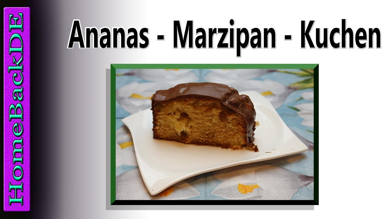 Ananas Marzipan Kuchen Youtube