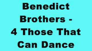 Benedict Brothers - 4 Those That Can Dance
