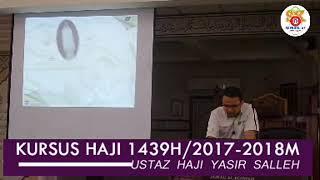 Kursus Haji 2018 Siri 8 Part 2  4/2/18 Penganti Ustaz Hj Yasir Salleh Surau Al Ikhwan Taman Samudera