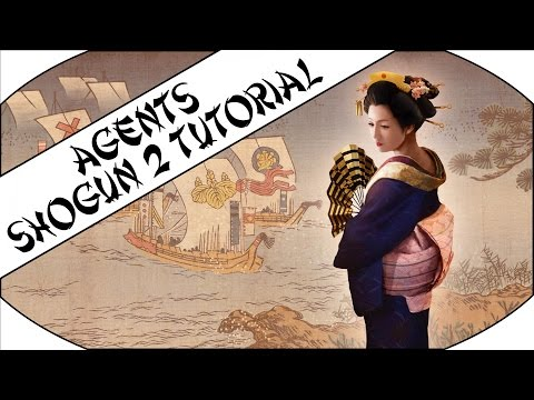 AGENTS - Tutorial Series - Total War: Shogun 2!